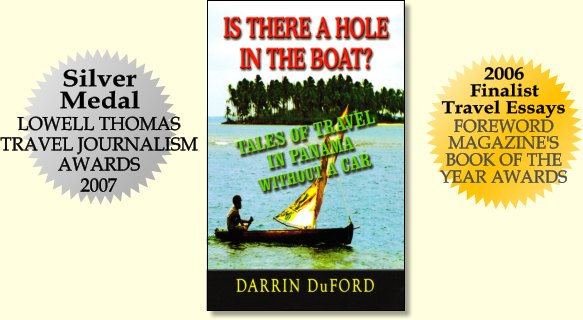 Lowell Thomas Awards Silver Medalist: Is There a Hole in the Boat? Tales of Travel in Panama without a Car